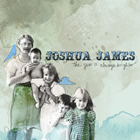 Joshua James: The Sun Is Always Brighter