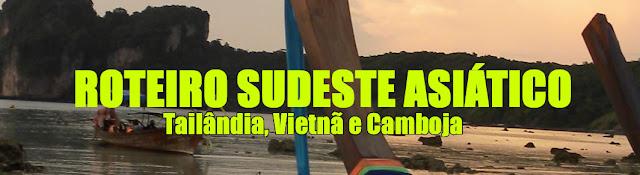 http://indocileindizivel.blogspot.com.br/2013/09/roteiro-sudeste-asiatico.html