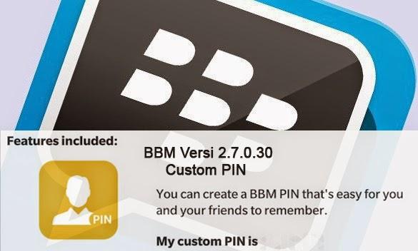 download Update BBM Versi Terbaru 2.7.0.20 Bisa Ganti PIN dan pilih nomer angka pin