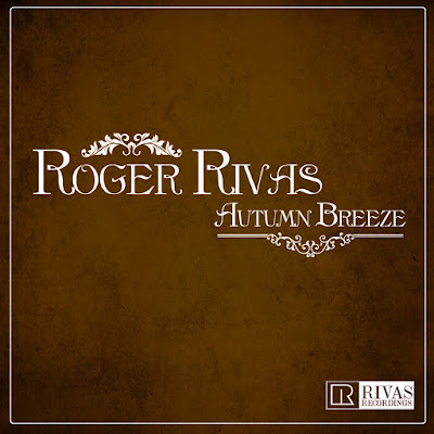 ROGER RIVAS - Autum Breeze (2013)