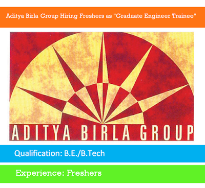 "Aditya Birla Group Hiring Freshers as ""Graduate Engineer Trainee"""