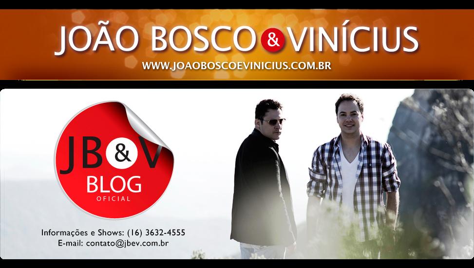 BLOG OFICIAL JOÃO BOSCO & VINÍCIUS