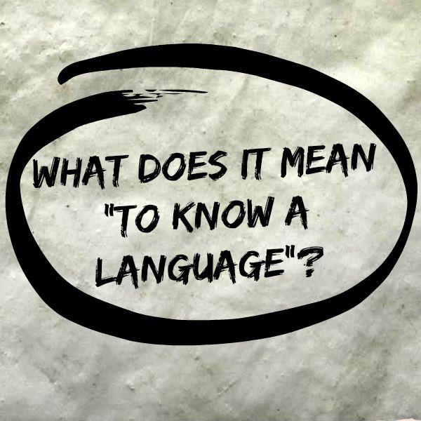 Co to znaczy znać język?