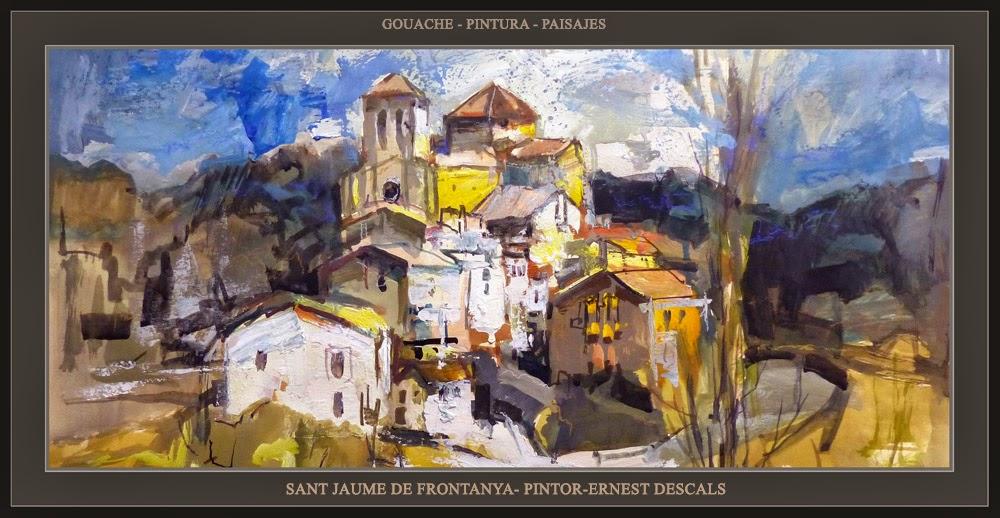 PINTURA-SAN JAUME DE FRONTANYÁ-GOUACHE-PAISAJES-ARTISTA-PINTOR-ERNEST DESCALS-