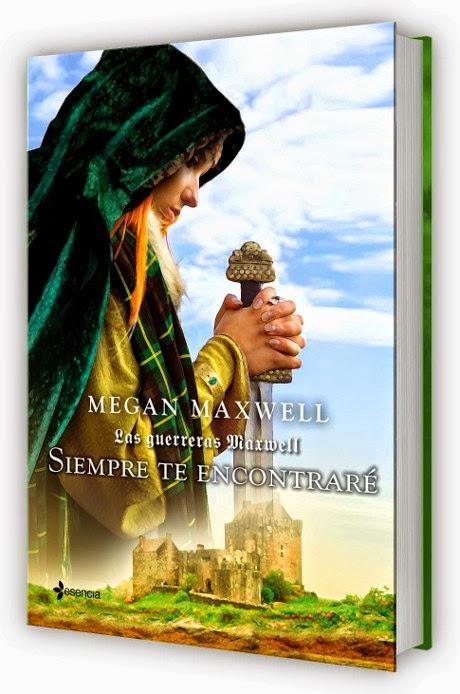 NOVELA ROMANTICA - Siempre te encontraré  Serie: Las Guerreras Maxwell #3  Megan Maxwell (Esencia - Octubre 2014)  Literatura - Ficción - Romántica | Edición papel
