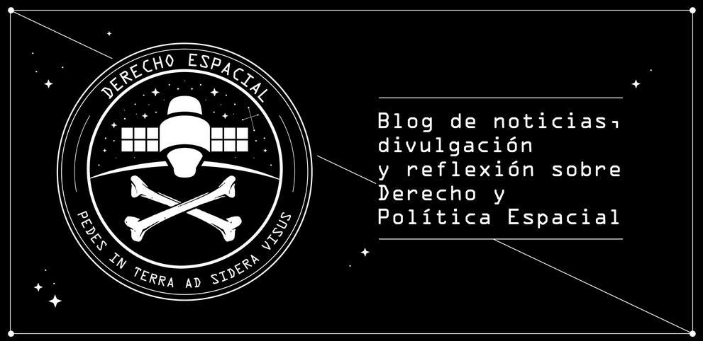 Derecho Espacial | Noticias, Difusión y Reflexión sobre el Derecho Espacial