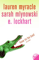 book cover of How to Be Bad by Lauren Myracle Sarah Mlynowski E Lockhart published by Harper Teen