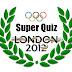 Super Quiz - Londres 2012: Grande final: