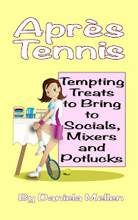 Aprs Tennis: Tempting Treats to Bring to Socials, Mixers and Potlucks