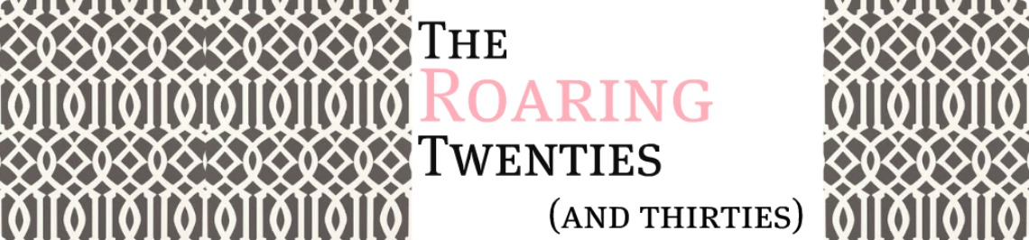 The Roaring Twenties (mine that is...)