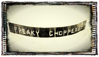 Freaky Choppers