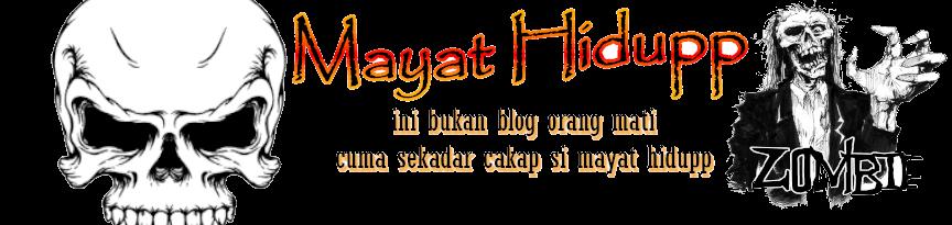 Mayat Hidupp