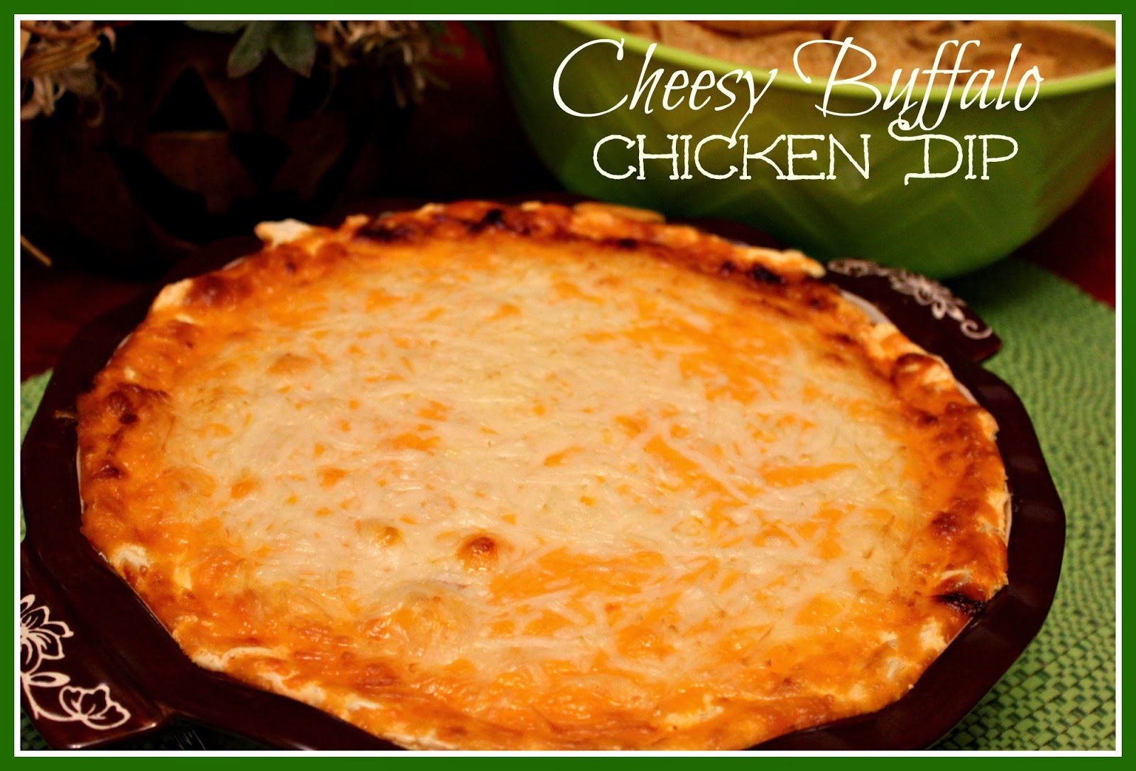 Sweet Tea and Cornbread: Cheesy Buffalo Chicken Dip!
