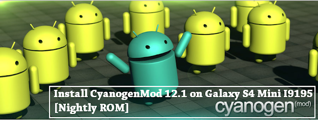 CyanogenMod 12.1 on Galaxy S4 Mini I9195