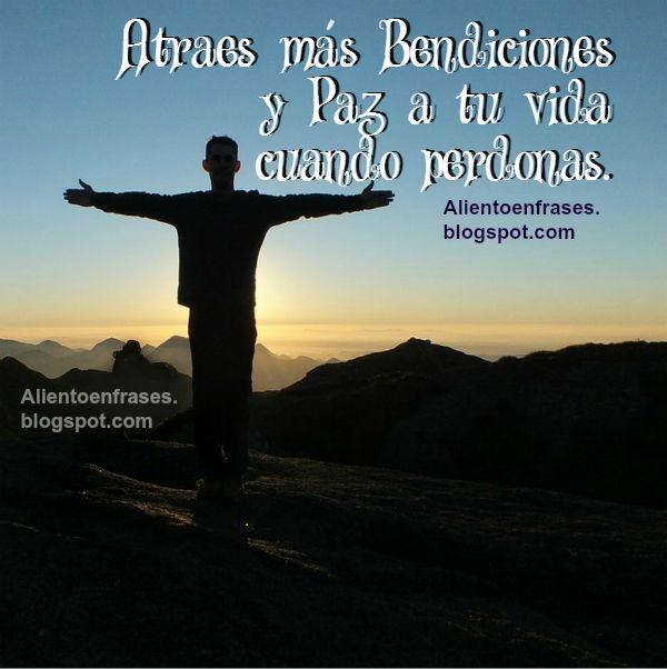 Perdonar te libera y trae bendiciones y paz a tu vida. Frases de aliento y perdón