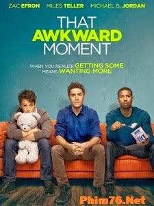 Phút Giây Vụng Về - That Awkward Moment