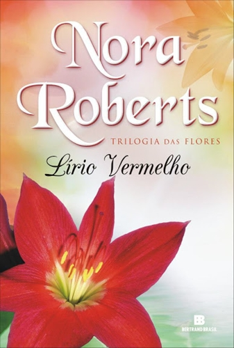 Lírio Vermelho - Nora Roberts