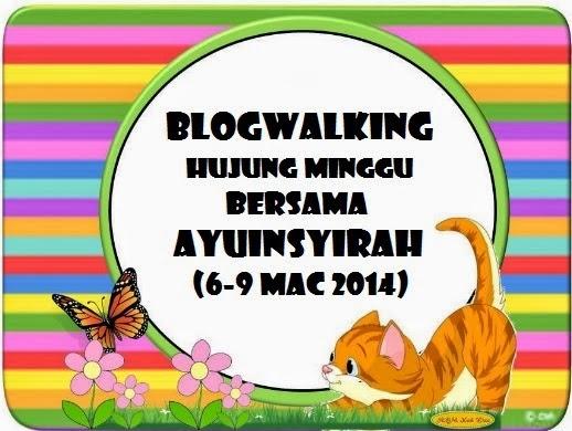 http://www.ayuinsyirah.my/2014/03/segmen-blogwalking-hujung-minggu.html