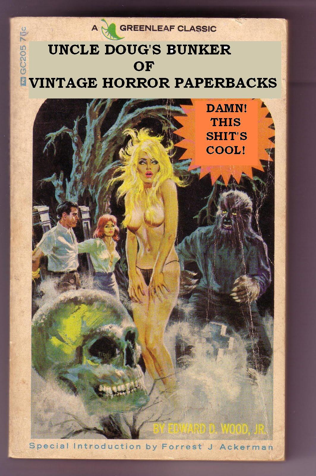 Uncle Doug's Bunker Of Horror Hi! This is my attempt at starting a small blog about, what is in my eyes, the golden age of Horror Anthology Paperbacks and a huge passion of mine. Update: I've realized that what is even more important is the people have to be made aware of these wonder