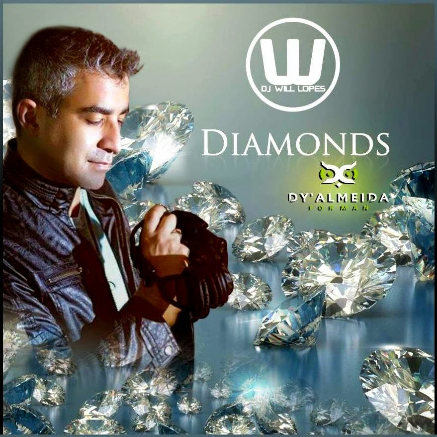DJ Will Lopes - DIAMONDS by Dy Almeida For Man