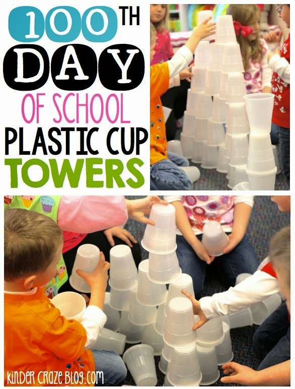 build a tower with 100 cups on the 100th day of school