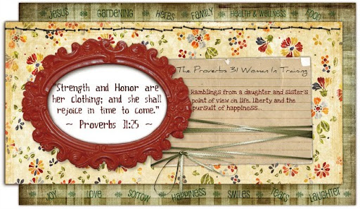 The Proverbs 31 Woman in Training