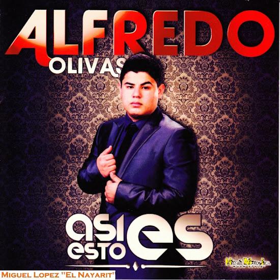 ALFREDO OLIVAS - ASI ES ESTO (2012)