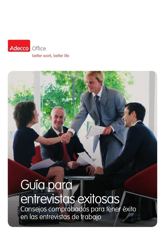 http://www.adecco.es/_data/BuscarTrabajo/pdf/GuiaEntrevistasExitosas.pdf