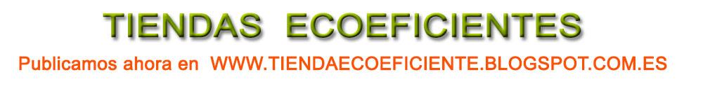 Sostenibilidad en Retail. Eco Store. Tiendas Ecoeficientes. Responsabilidad Social en Retail