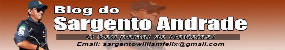 BLOG DO SARGENTO ANDRADE