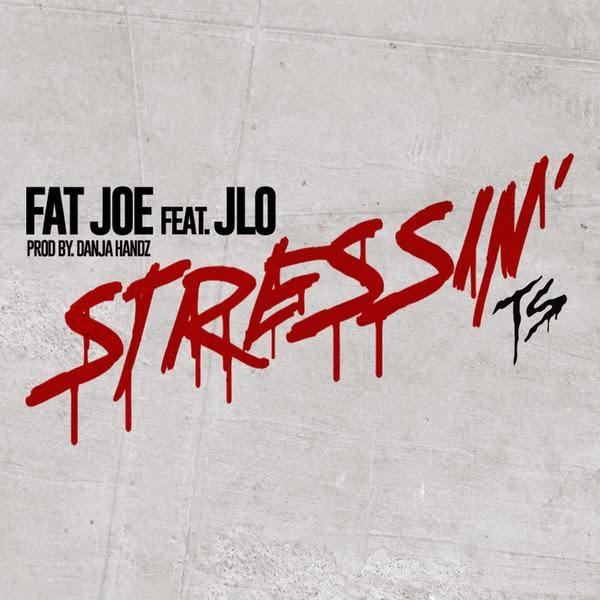 Fat Joe & J-Lo - Stressin - Single Cover