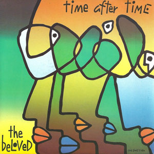 The Beloved - Time After Time