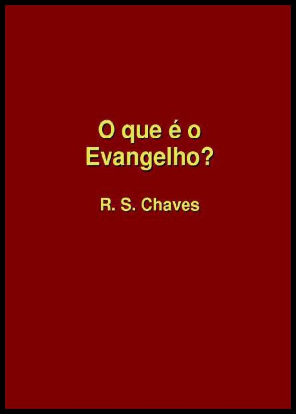 OQUE É O EVANGELHO