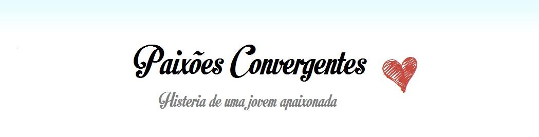Paixões Convergentes | by Joana Bessa