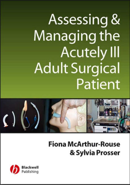 Assessing and Managing the Acutely Ill Adult Surgical Patient (Sep 19, 2007)