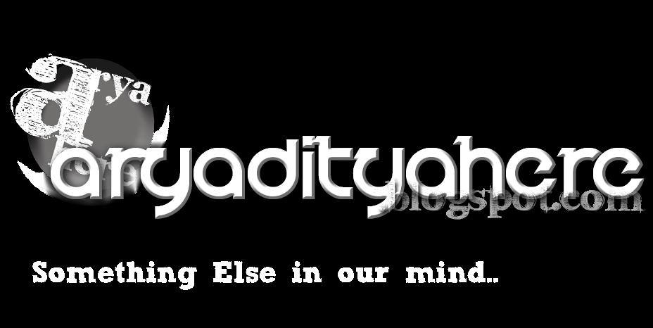 Aryaditya Here..