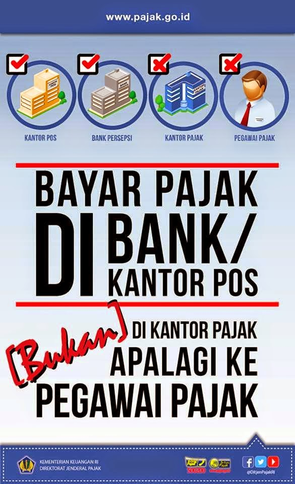 Tempat Bayar Pajak itu di Bank atau Kantor Pos BUKAN di kantor pajak apalagi pegawai pajak