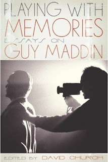 laying with Memories: Essays on Guy Maddin, edited by David Church