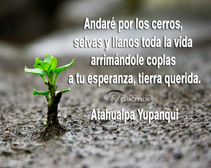 Andaré: Atahualpa Yupanki - Frases -tierra