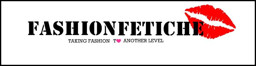 Fashion Fetiche