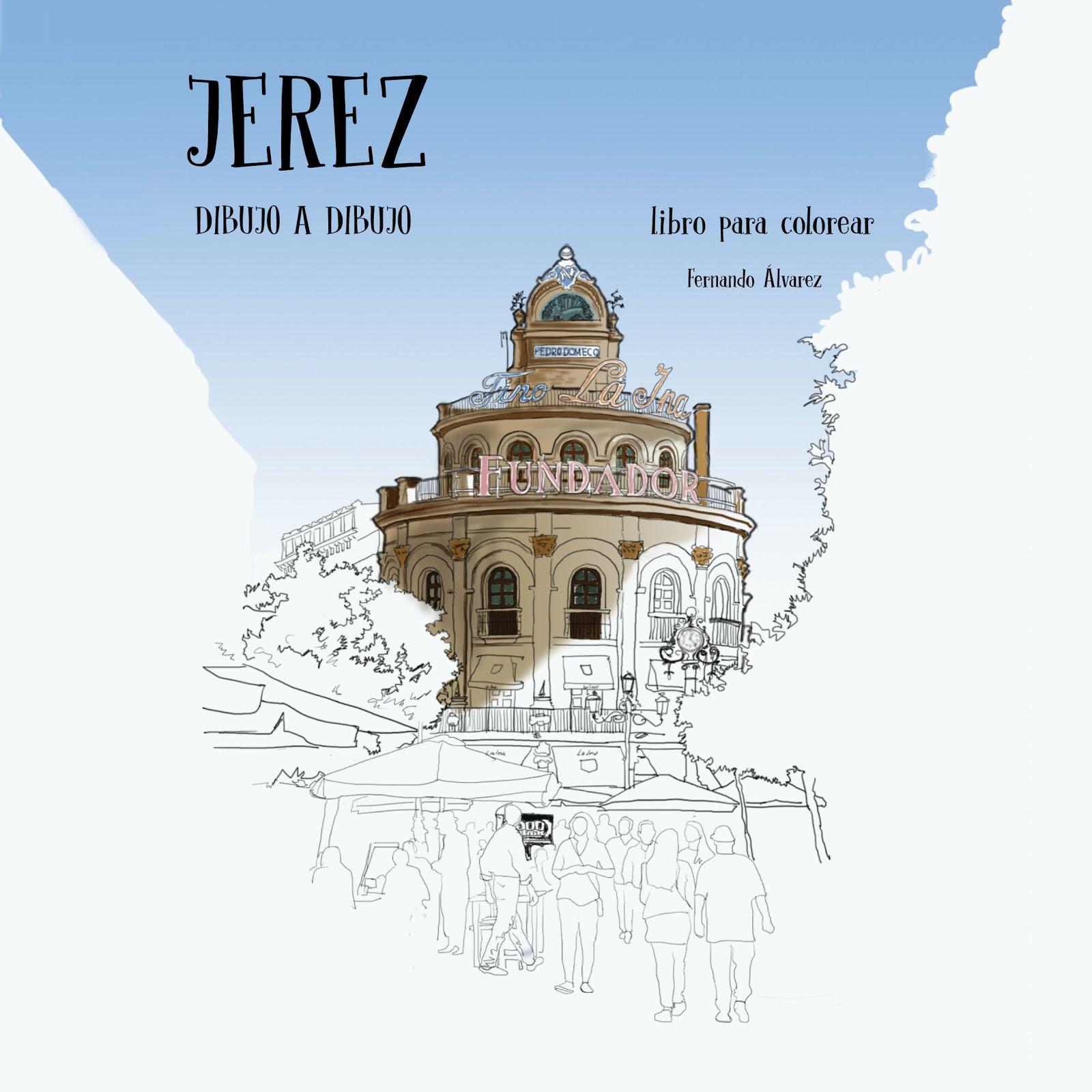 Fernando Álvarez Fernández: Jerez Dibujo a Dibujo