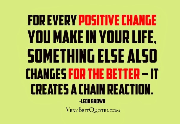 Making positive life changes quotes goodreads
