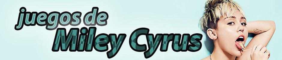 Juegos de Miley Cyrus