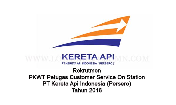 Rekrutmen PKWT Petugas Customer Service On Station PT Kereta Api Indonesia (Persero) Tahun 2016