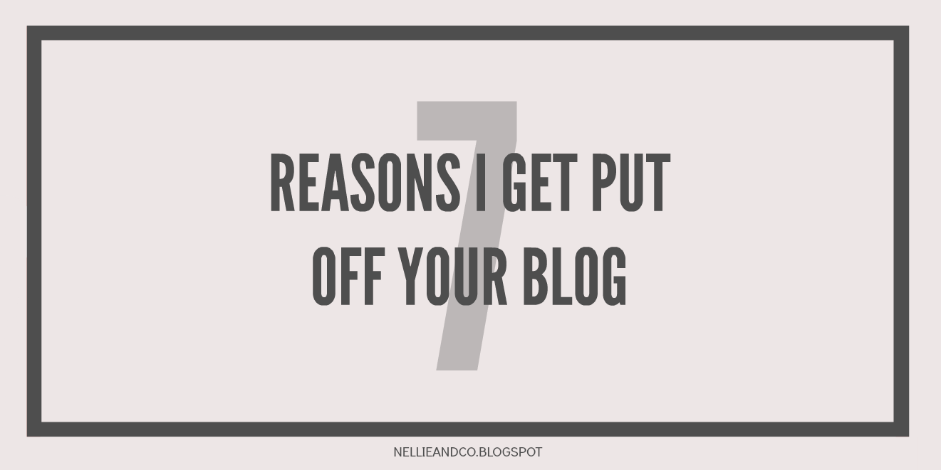 Blog Turn Offs | There is no right or wrong way to blog, but there are certainly things that put me off a blog and give a bad impression. Here's 7 things that turn me off a blog!