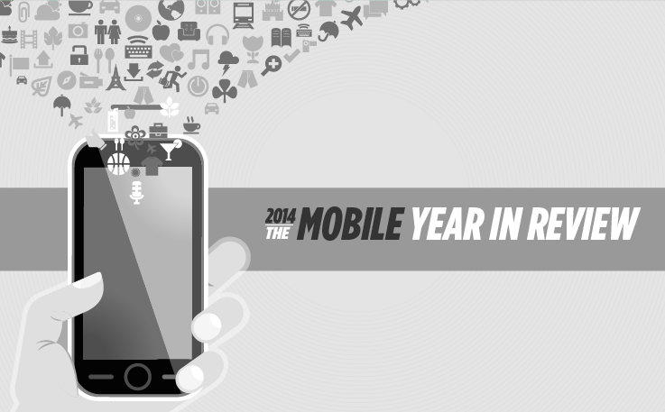 2014: The Mobile Year In Review - Greatest Hits & Highlights - #Infographic