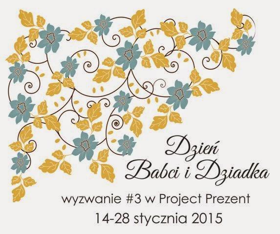 http://projectprezent.blogspot.com/2015/01/dzien-babci-i-dziadka-wyzwanie-3.html