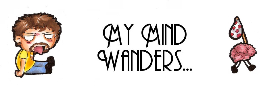 My Mind Wanders...