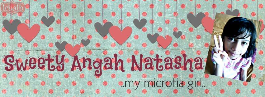 MY SWEETY NATASHA @ ANGAH