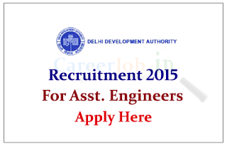 The Delhi Development Authority (DDA) Recruitment 2015 for the Post of Assistant Engineer